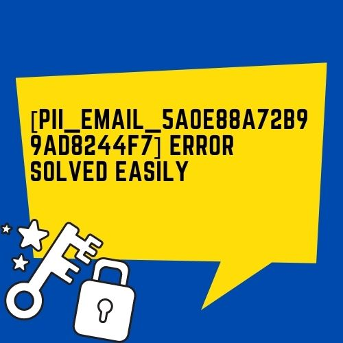 [pii_email_5a0e88a72b99ad8244f7] Error Solved Easily
