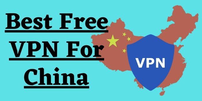 Which Free VPN Work In China?