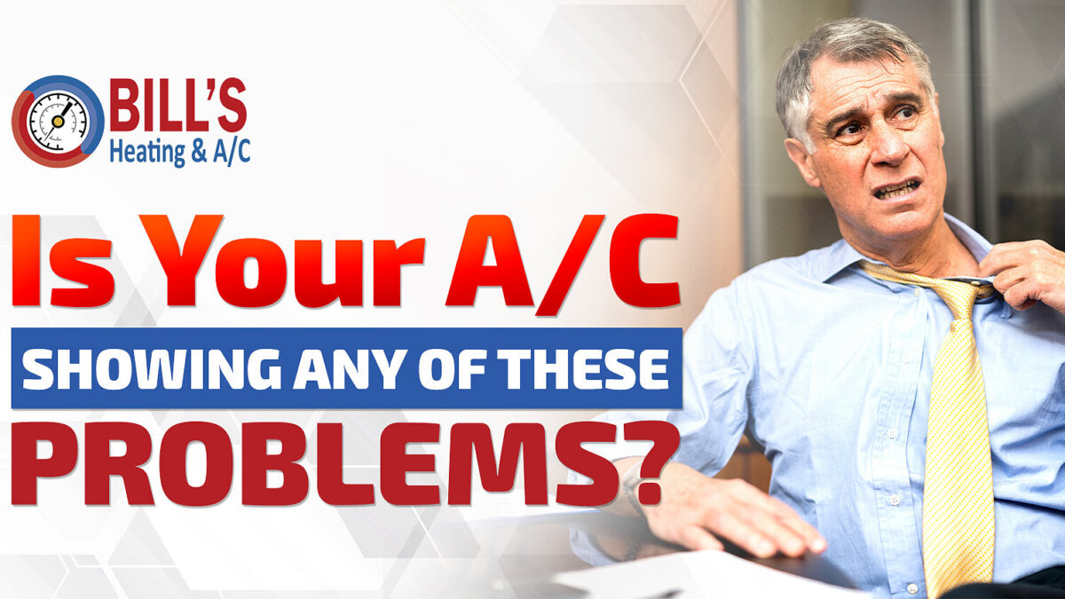 Is Your A/C Showing Any of These Problems?