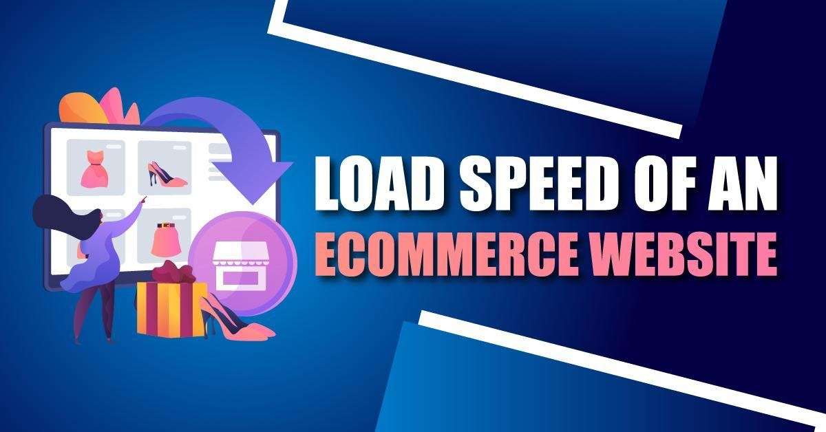 9 Ways to Improve the Page Load Speed of an eCommerce Website