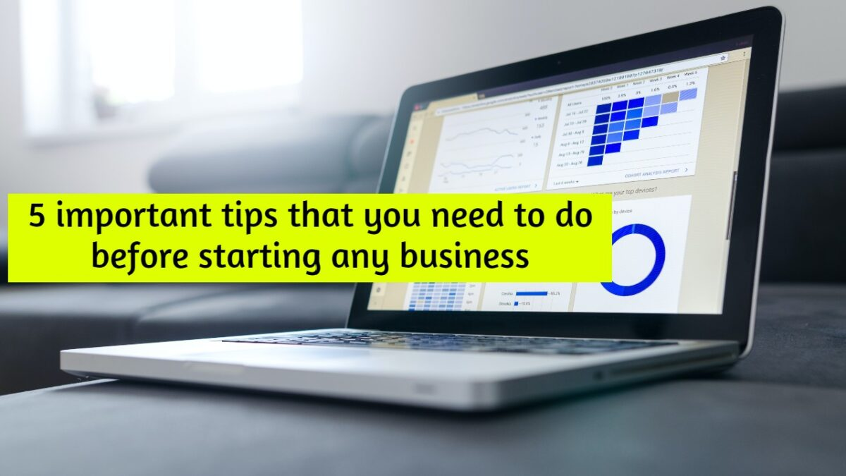 5 Important Tips on How to Start a Business